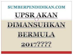upsr-dimansuhkan-2017