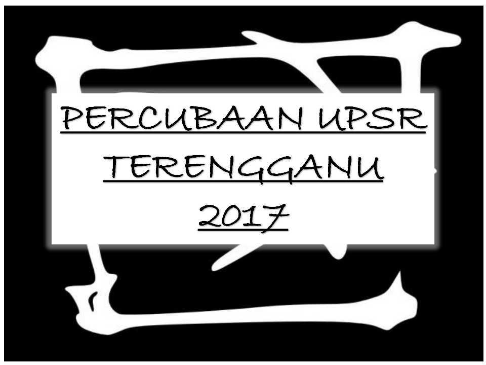 Soalan Percubaan Upsr 2017 Terengganu Sumber Pendidikan