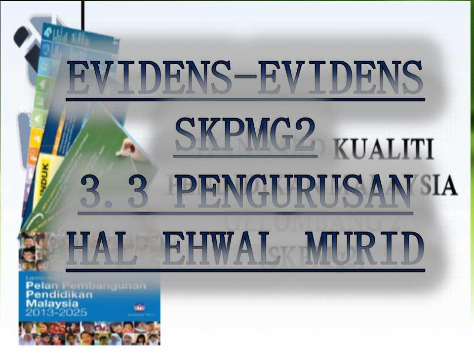 Evidens Skpmg2 Standard 3 3 Pengurusan Hal Ehwal Murid Sumber