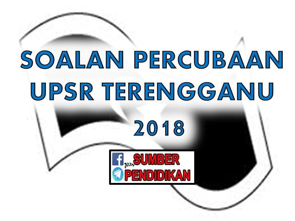 Koleksi Soalan Percubaan Upsr Terengganu 2018 Sumber Pendidikan