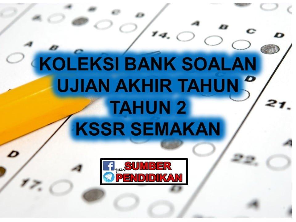 Koleksi Bank Soalan Peperiksaan Akhir Tahun 2 Kssr Semakan Sumber Pendidikan