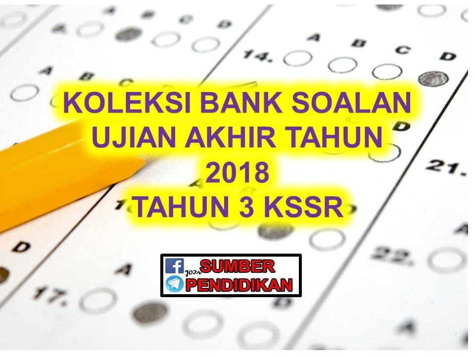 Koleksi Bank Soalan Peperiksaan Akhir Tahun 3 2018 Sumber Pendidikan