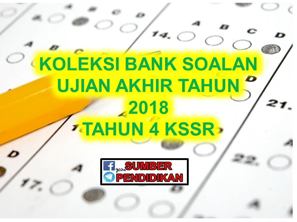 Koleksi Bank Soalan Peperiksaan Akhir Tahun 4 2018 Sumber Pendidikan
