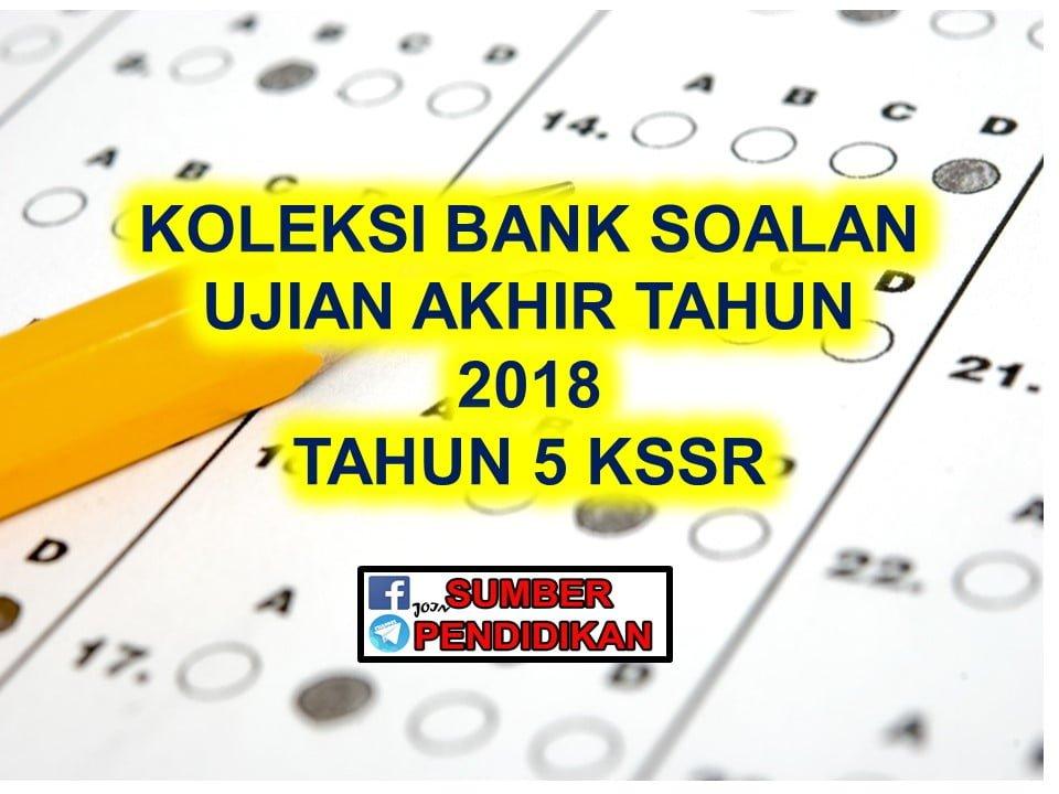 Koleksi Bank Soalan Peperiksaan Akhir Tahun 5 2018 Sumber Pendidikan