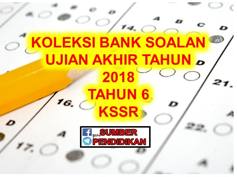 Koleksi Bank Soalan Peperiksaan Akhir Tahun 6 2018 Sumber Pendidikan