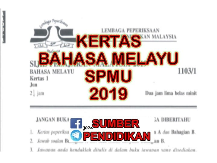 Kertas Spmu 2019 Bahasa Melayu Sumber Pendidikan