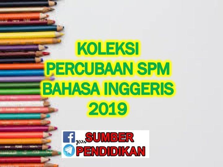 Percubaan Spm 2019 Bahasa Inggeris Sumber Pendidikan