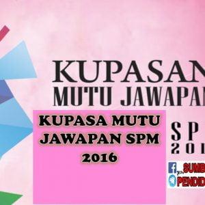 Kupasan Mutu Jawapan Sejarah SPM 2016 - Sumber Pendidikan